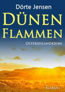Ostfrieslandkrimi Dünenflammen von Dörte Jensen