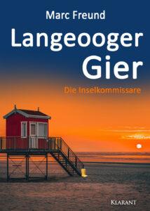 Ostfrieslandkrimi Langeooger Gier von Marc Freund
