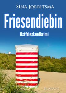 Ostfrieslandkrimi Friesendiebin von Sina Jorritsma