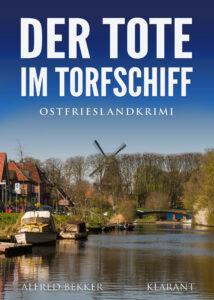 Ostfrieslandkrimi Der Tote im Torfschiff von Alfred Bekker