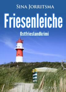 Ostfrieslandkrimi Friesenleiche von Sina Jorrritsma