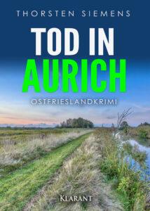 Ostfrieslandkrimi Tod in Aurich