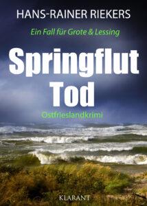 Ostfrieslandkrimi Springfluttod von Hans-Rainer Riekers