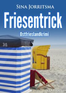 Ostfrieslandkrimi Friesentrick von Sina Jorritsma