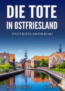 Ostfrieslandkrimi Die Tote in Ostfriesland
